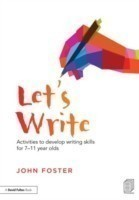 Let's Write Activities to develop writing skills for 7-11 year olds