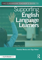 Classroom Teacher's Guide to Supporting English Language Learners