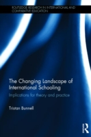 The Changing Landscape of International Schooling Implications for theory and practice