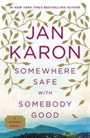 Somewhere Safe With Somebody Good A Mitford Novel
