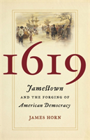 1619 Jamestown and the Forging of American Democracy