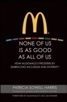 None of Us is As Good As All of Us : How McDonald's Prospers by Embracing Inclusion and Diversity
