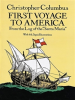 First Voyage to America From the Log of the