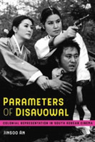 Parameters of Disavowal Colonial Representation in South Korean Cinema