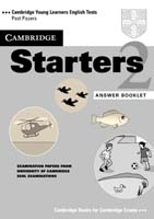 Cambridge Starters 2 Answer Booklet Examination Papers from the University of Cambridge Local Examinations Syndicate