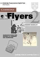 Cambridge Flyers 2 Answer Booklet Examination Papers from the University of Cambridge Local Examinations Syndicate