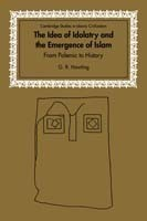 Idea of Idolatry and the Emergence of Islam