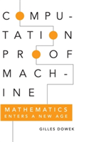 Computation, Proof, Machine Mathematics Enters a New Age