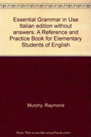 Essential Grammar in Use Italian edition without answers