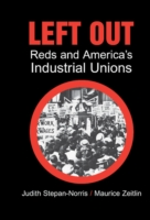 Left Out Reds and America's Industrial Unions