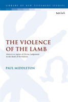 The Violence of the Lamb Martyrs as Agents of Divine Judgement in the Book of Revelation