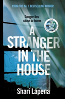 A Stranger in the House From the author of THE COUPLE NEXT DOOR