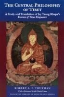 The Central Philosophy of Tibet A Study and Translation of Jey Tsong Khapa's