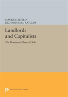 Landlords and Capitalists The Dominant Class of Chile