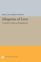 Allegories of Love Cervantes's Persiles and Sigismunda