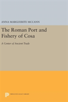 The Roman Port and Fishery of Cosa A Center of Ancient Trade