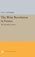 The Wine Revolution in France The Twentieth Century