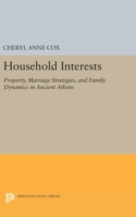 Household Interests Property, Marriage Strategies, and Family Dynamics in Ancient Athens