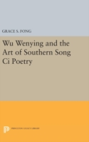 Wu Wenying and the Art of Southern Song CI Poetry