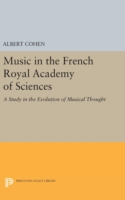 Music in the French Royal Academy of Sciences A Study in the Evolution of Musical Thought