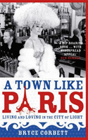 A Town Like Paris Living and loving in the city of light