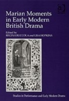 Marian Moments in Early Modern British Drama