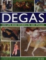 Degas: His Life and Works in 500 Images
