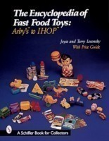 The Encyclopedia of Fast Food Toys Arby's to IHOP
