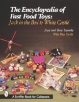 The Encyclopedia of Fast Food Toys Jack in the Box to White Castle