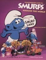 The Unauthorized Guide to Smurfs (R) Around the World