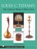 Louis C. Tiffany: The Collected Works of Robert Koch