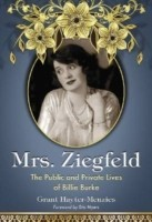 Mrs. Ziegfeld The Public and Private Lives of Billie Burke