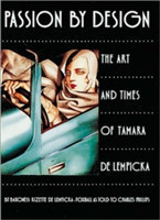 Passion by Design The Art and Times of Tamara De Lempicka