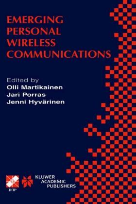 Emerging Personal Wireless Communications IFIP Tc6/Wg6.8 Working Conference on Personal Wireless Communications (Pwc'2001), August 8-10, 2001, Lappeenranta, Finland