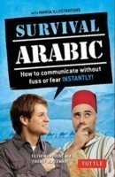 Survival Arabic Phrasebook & Dictionary How to communicate without fuss or fear INSTANTLY! (Arabic Phrasebook & Dictionary) Completely Revised and Expanded with New Manga Illustrations