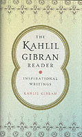 The Kahlil Gibran Reader Inspirational Writings