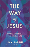 The Way of Jesus Living a Spiritual and Ethical Life