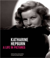 Katharine Hepburn A Life in Pictures