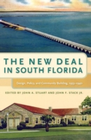 The New Deal in South Florida Design, Policy, and Community Building, 1933-1940