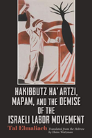Hakibbutz Ha'artzi, Mapam, and the Demise of the Israeli Labor Movement