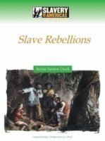Fighting for Freedom Slave Rebellions