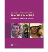 The World Bank's Commitment to  HIV/AIDS in Africa Our Agenda for Action 2007-2011