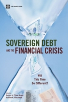 Sovereign Debt and the Financial Crisis Will This Time Be Different?