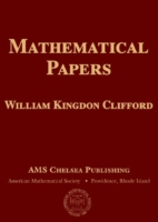 Mathematical Papers by William Kingdon Clifford