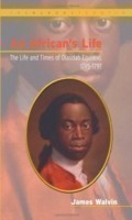 An African's Life Life and Times of Olaudah Equiano, 1745-97