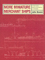 MORE MINIATURE MERCHANT SHIPS