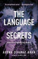 The Language Of Secrets A Esa Khattak and Rachel Getty Mystery (Book 2)