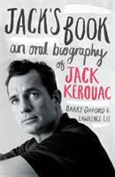 Jack's Book An Oral Biography of Jack Kerouac