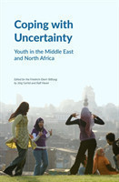 Coping with Uncertainty Youth in the Middle East and North Africa