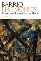 Barrio Harmonics Essays on Chicano / Latino Music